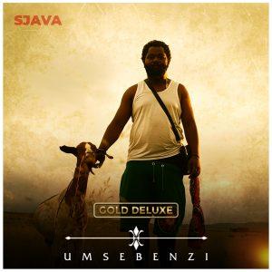 Sjava – Umsebenzi (Gold Deluxe) Album