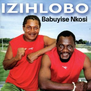 Sobonana Kwelizayo Babuyise Nkosi