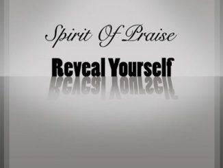 Spirit Of Praise – Reveal Yourself Ft. Benjamin Dube, Mmatema, Bongi Damans, Takie Ndou & Omega Khunou