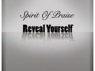 Spirit of Praise – Reveal Yourself Ft. Benjamin Dube, Mmatema, Omega Khunou, Takie Ndou & Bongi Damans