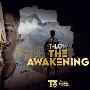 T Low – The Awakening