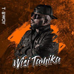 TBwoy – Wisi Tamika