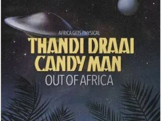 Thandi Draai & Candy Man – Out of Africa