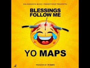 Yo Maps – Blessing Follow Me