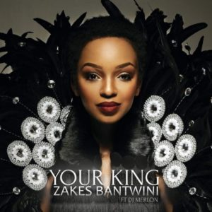 Zakes Bantwini – Your King ft. DJ Merlon